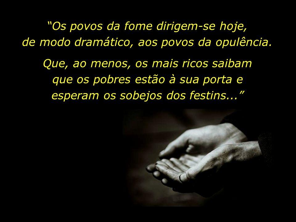 Paulo VI, 1897 - 1978 Palavras que, independentemente da nossa crença religiosa, merecem ser lidas e relidas por todos aqueles que se preocupam com o próximo, de modo que possam assentar-se nas camadas mais profundas do coração.