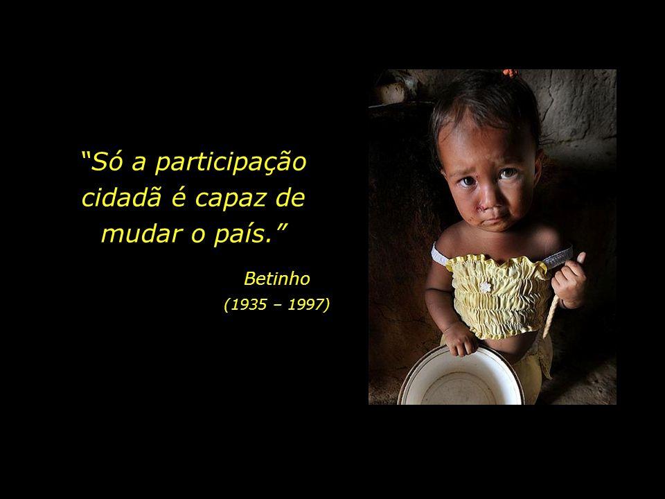 Apenas por meio da consciência social poderemos amenizar o sofrimento causado pela miséria, que em pleno século XXI ainda cega, castiga e mata...