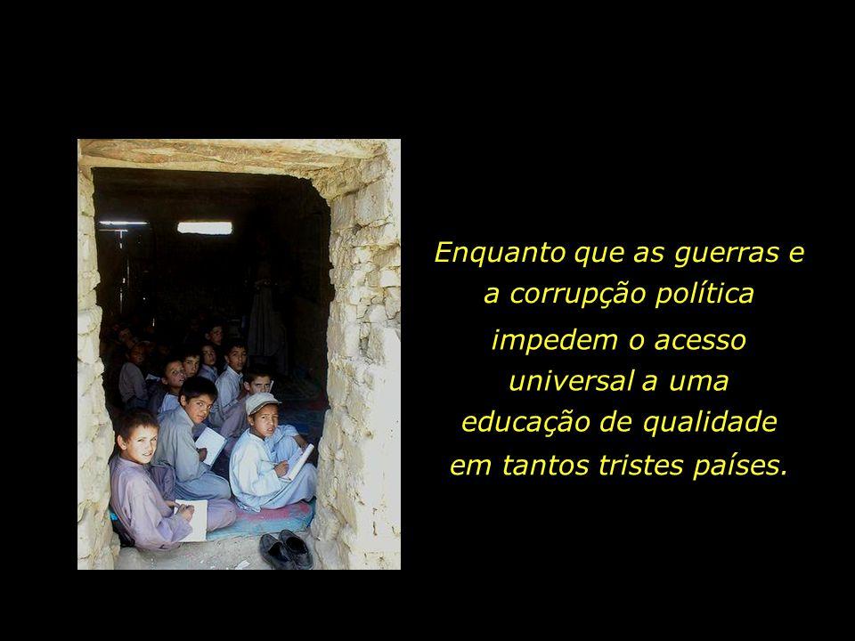 As nações ricas zelam pelas suas crianças, valorizando o conhecimento e a educação. E, assim, se tornam cada vez mais ricas.