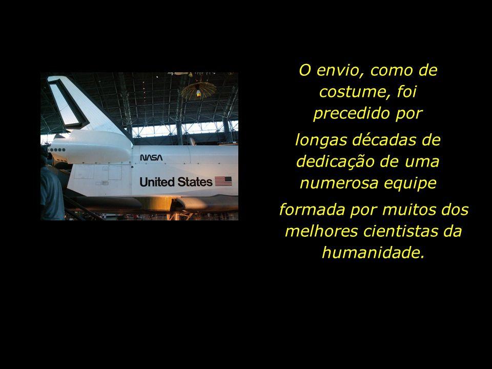 longas décadas de dedicação de uma numerosa equipe formada por muitos dos melhores cientistas da humanidade.