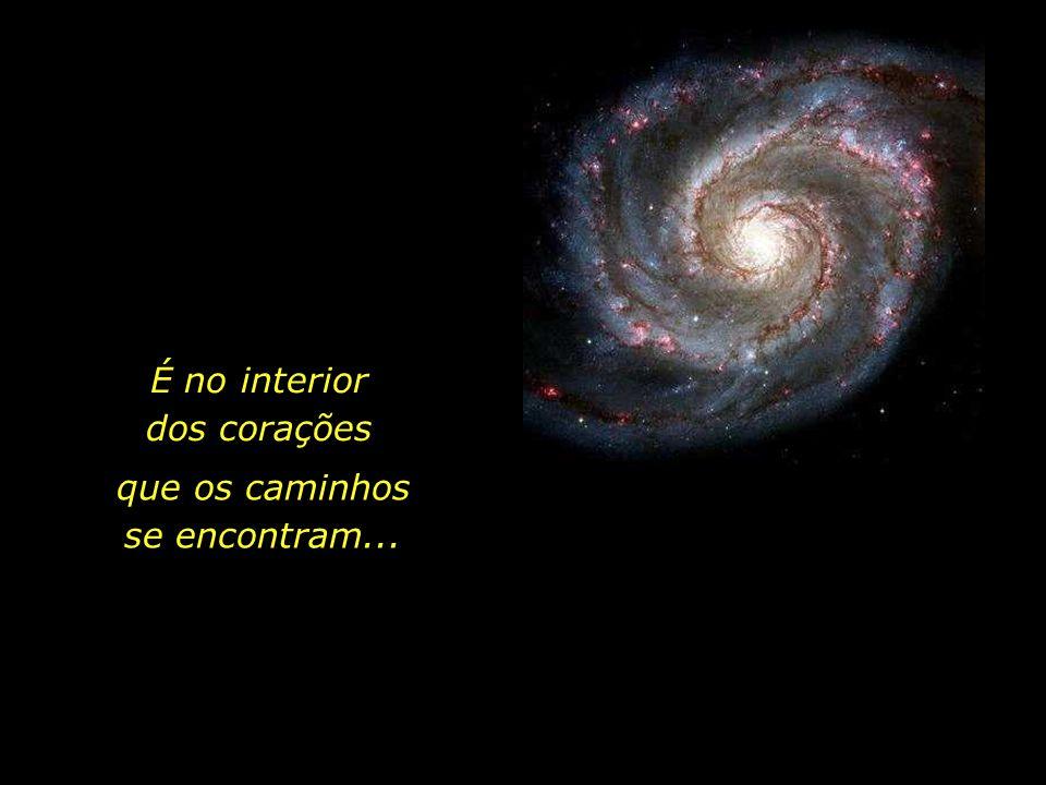 A nós não compete zelar pelas estrelas, mas sim pelos corações.