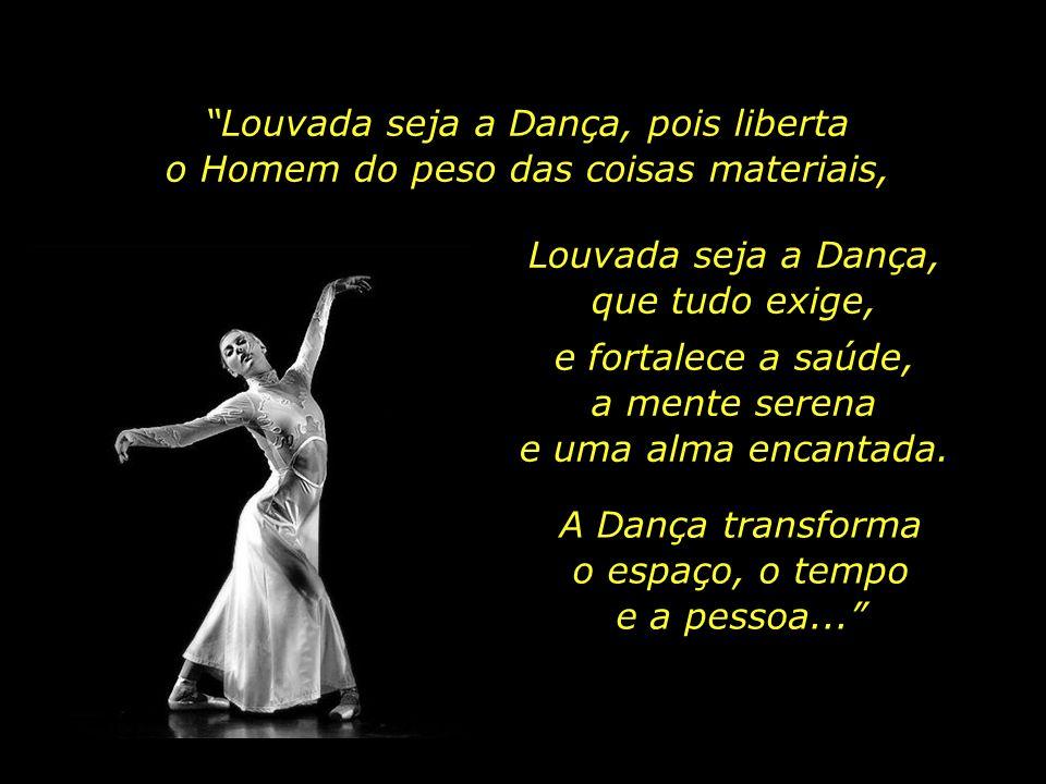 Orações para que possa receber aquela hora derradeira dançando... A dança representa uma das raras ocasiões em que o corpo, a mente e o espírito exper
