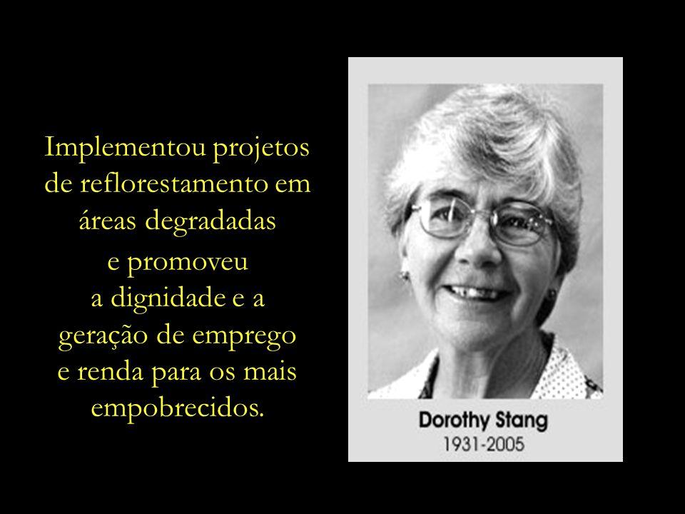 Missionária norte- americana naturalizada brasileira, ela dedicou a vida à promoção da justiça social e ecológica.