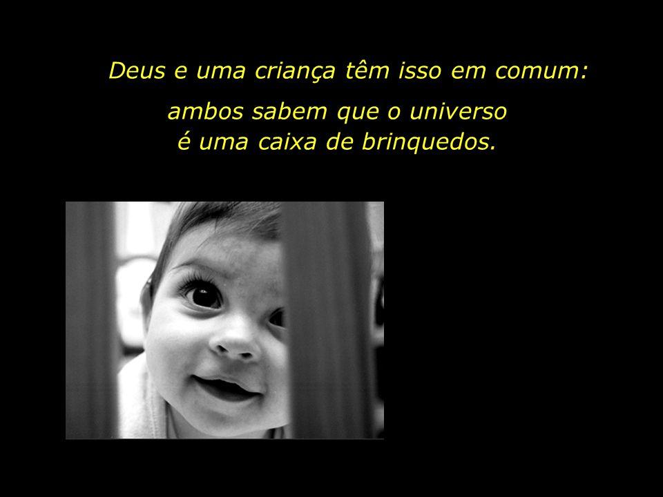 Deus é alegria. Uma criança é alegria.