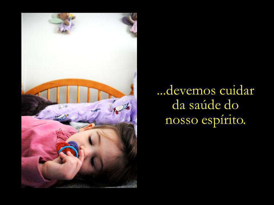 Da mesma forma como a mãe vela o sono da filha amada...