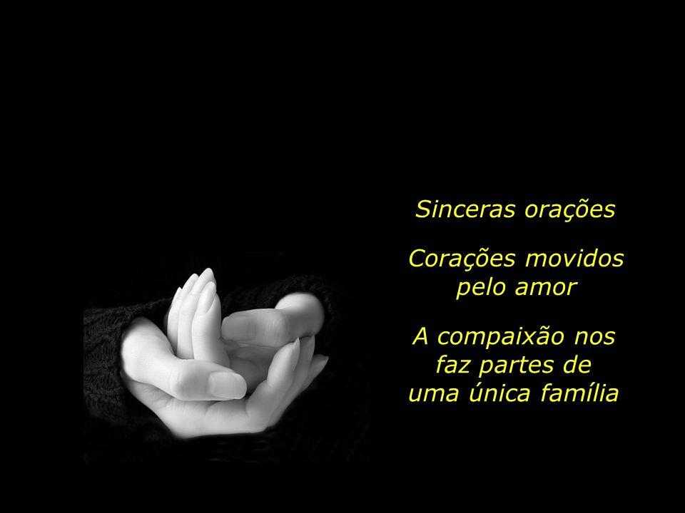 Sinceras orações Corações movidos pelo amor A compaixão nos faz partes de uma única família