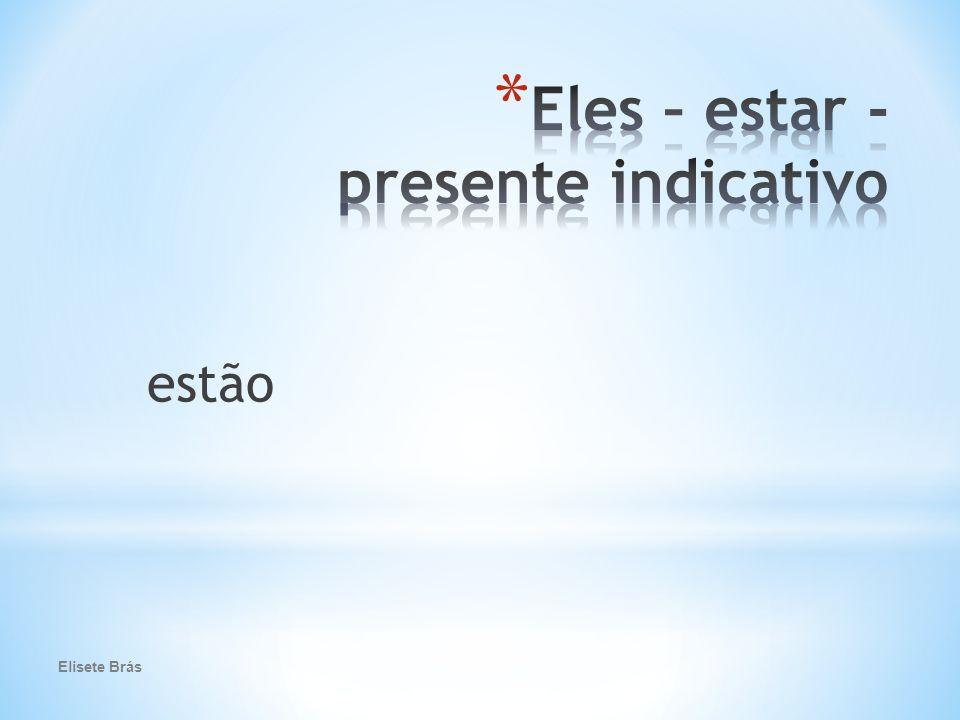 estão Elisete Brás