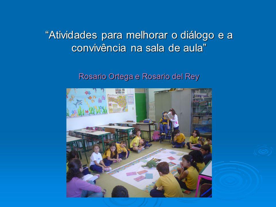 Atividades para melhorar o diálogo e a convivência na sala de aula Rosario Ortega e Rosario del Rey