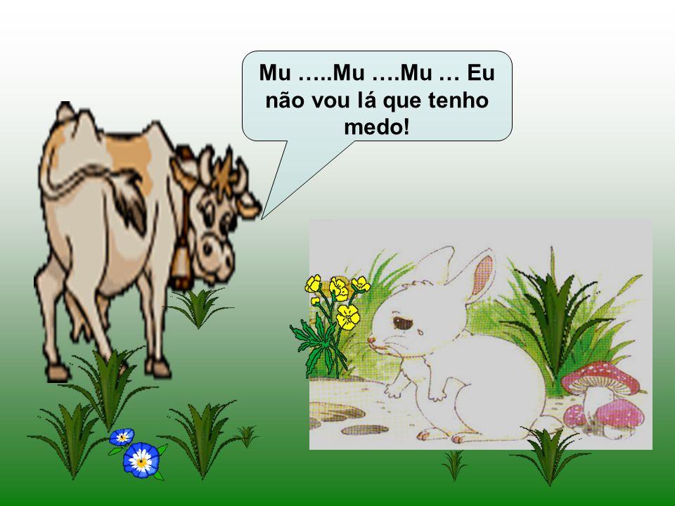 Assustado, o coelhinho foi embora muito triste. Pelo caminho encontrou uma vaca. Que tens tu, Coelhinho Branco? Porque vens tão triste? Eu fui à horta