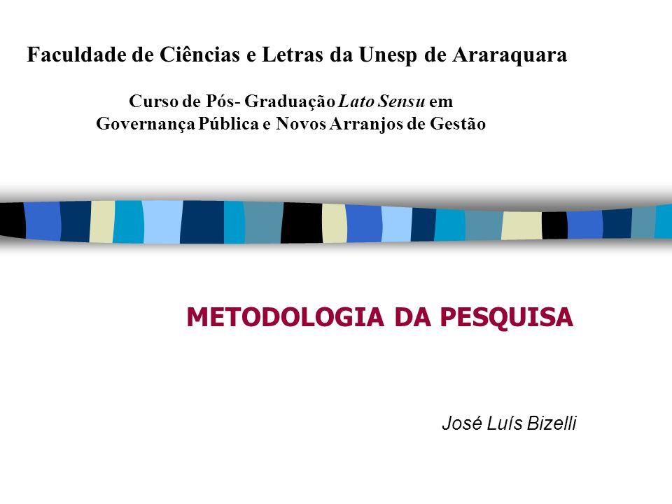 Faculdade de Ciências e Letras da Unesp de Araraquara Curso de Pós- Graduação Lato Sensu em Governança Pública e Novos Arranjos de Gestão METODOLOGIA