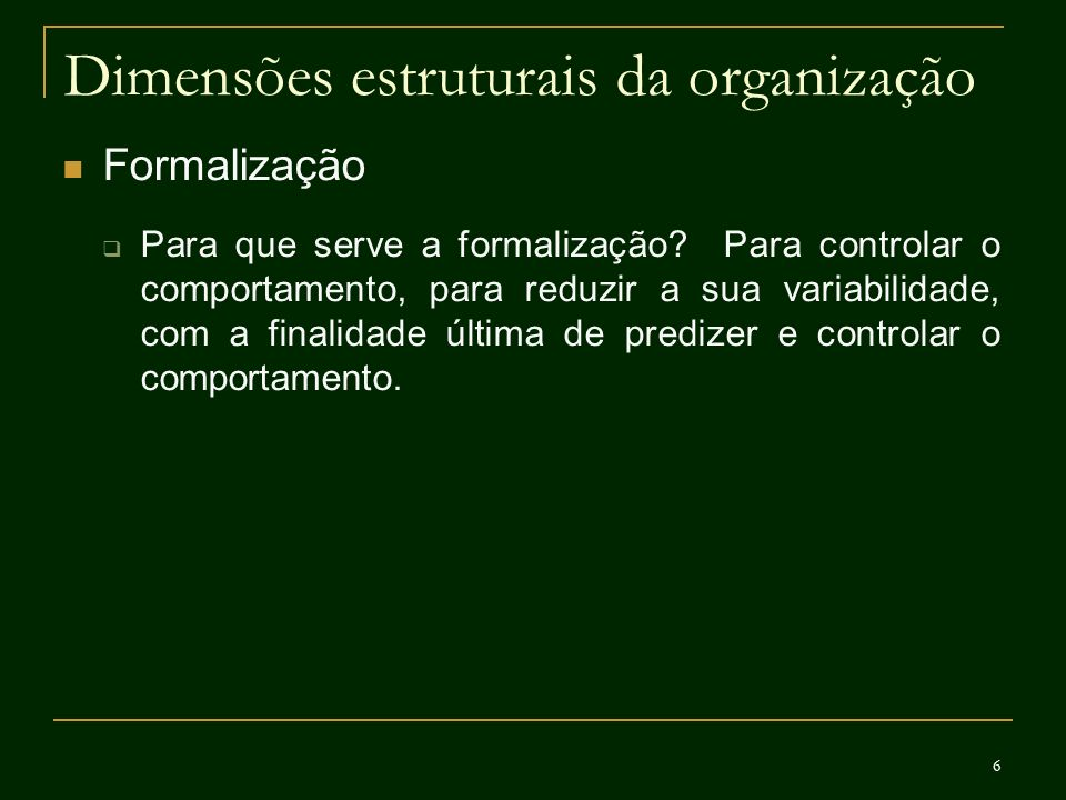 17 Dimensões contextuais da organização As dimensões estruturais e contextuais são interdependentes Ex.: uma organização grande, em um ambiente estável, com uma tecnologia de rotina tende a ser uma organização com alta formalização, grande centralização e alta especialização.