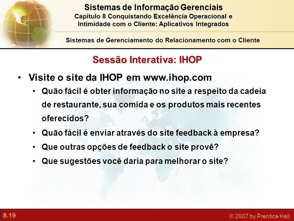 8.19 © 2007 by Prentice Hall Sistemas de Informação Gerenciais Capítulo 8 Conquistando Excelência Operacional e Intimidade com o Cliente: Aplicativos