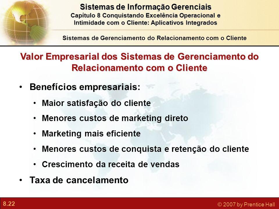 8.22 © 2007 by Prentice Hall Sistemas de Informação Gerenciais Capítulo 8 Conquistando Excelência Operacional e Intimidade com o Cliente: Aplicativos