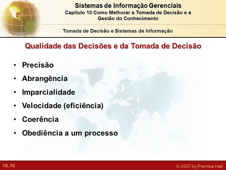 10.10 © 2007 by Prentice Hall Sistemas de Informação Gerenciais Capítulo 10 Como Melhorar a Tomada de Decisão e a Gestão do Conhecimento Qualidade das