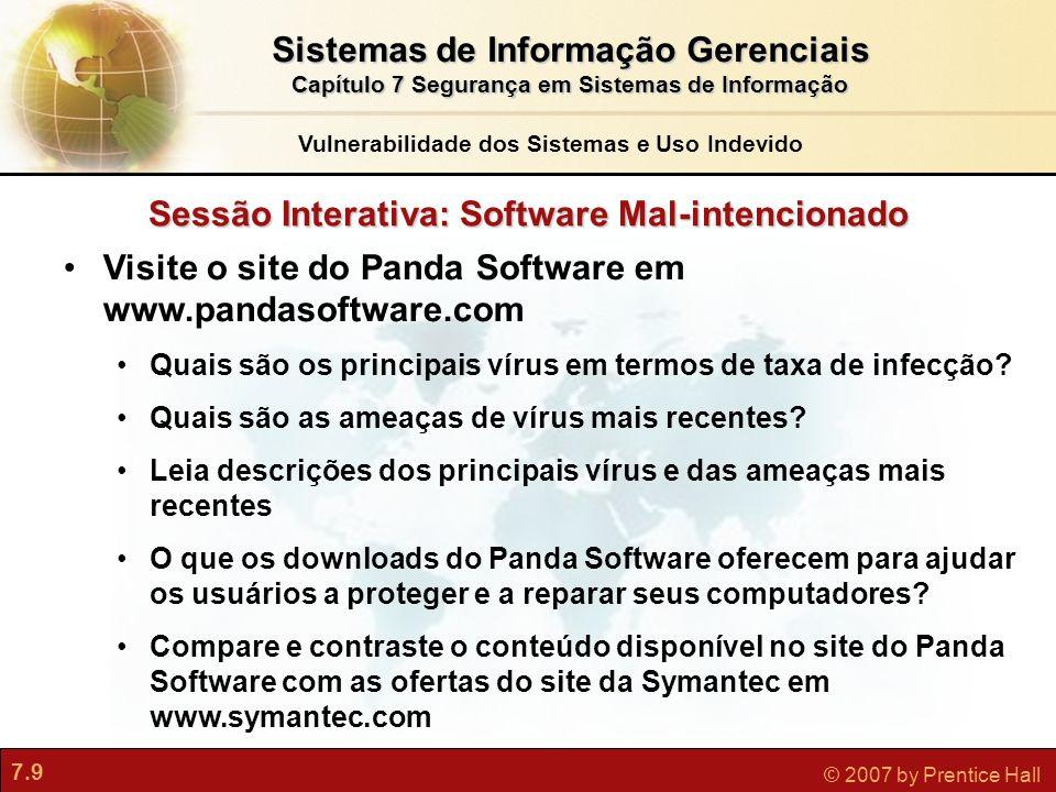 7.9 © 2007 by Prentice Hall Sessão Interativa: Software Mal-intencionado Visite o site do Panda Software em www.pandasoftware.com Quais são os princip