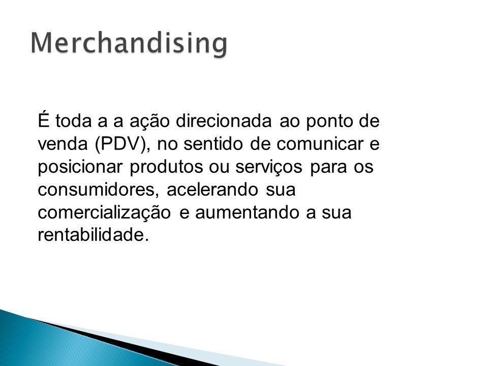 É toda a a ação direcionada ao ponto de venda (PDV), no sentido de comunicar e posicionar produtos ou serviços para os consumidores, acelerando sua co