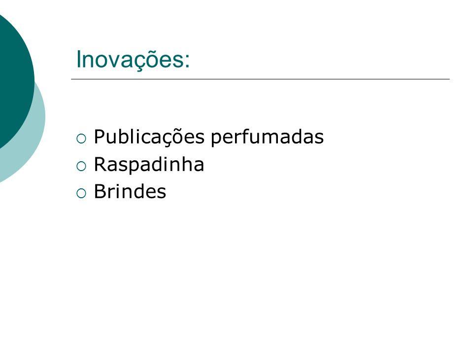 Inovações: Publicações perfumadas Raspadinha Brindes