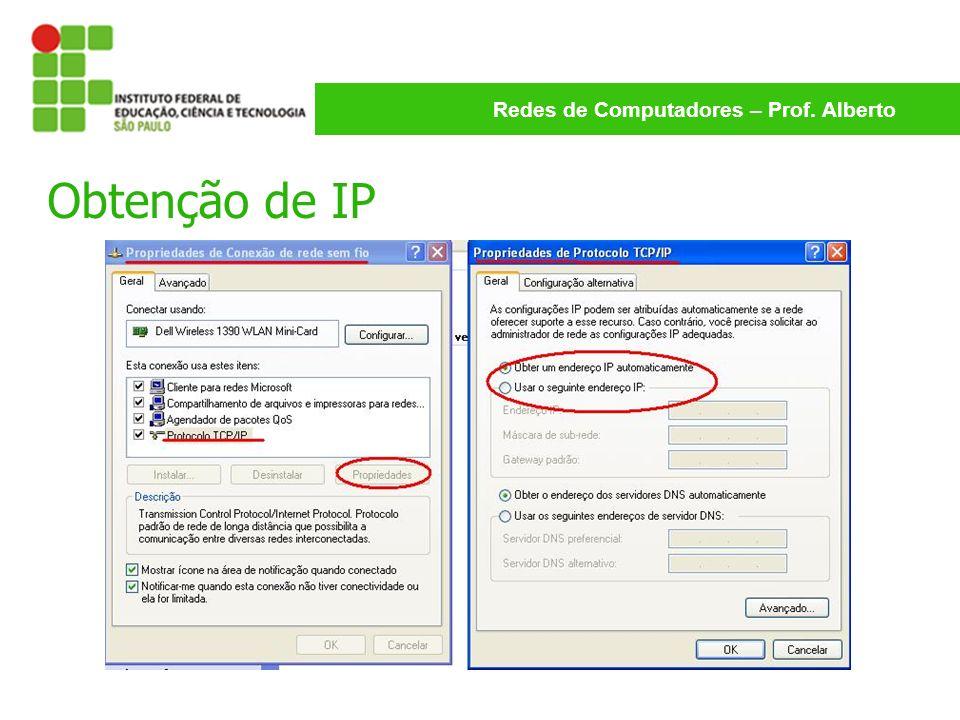 Redes de Computadores – Prof. Alberto Obtenção de IP