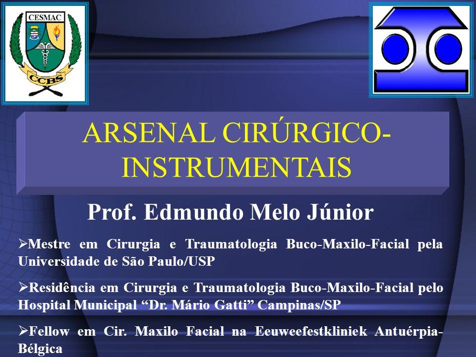 ARSENAL CIRÚRGICO- INSTRUMENTAIS Prof.