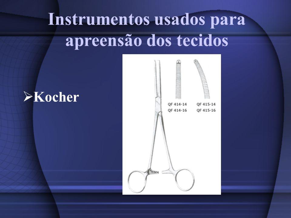 Instrumentos usados para apreensão dos tecidos Kocher