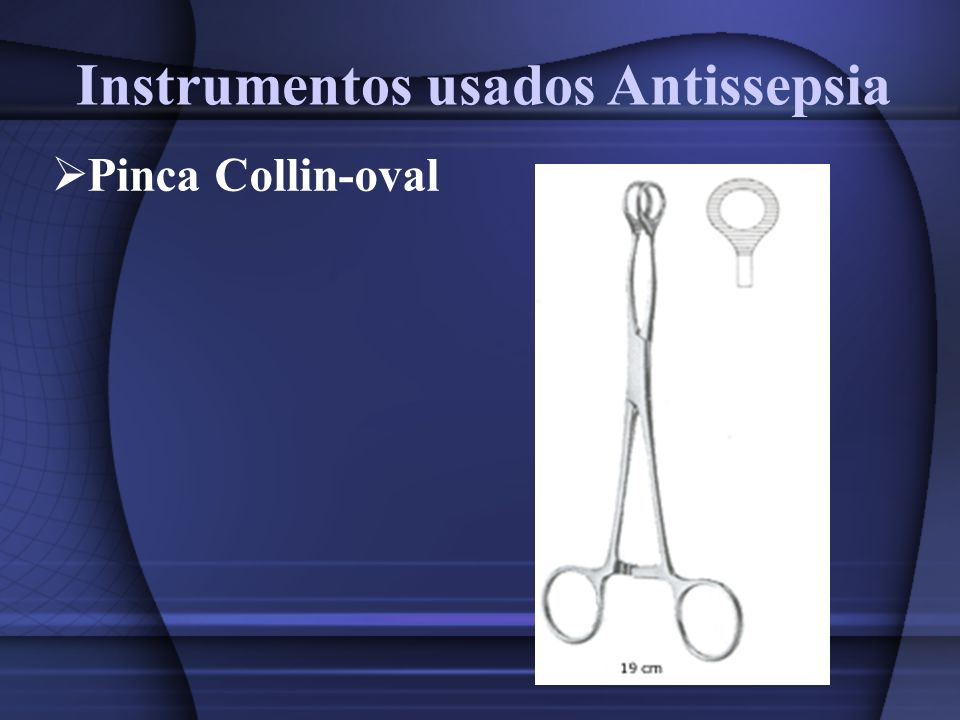 Instrumentos usados Antissepsia Pinca Collin-oval
