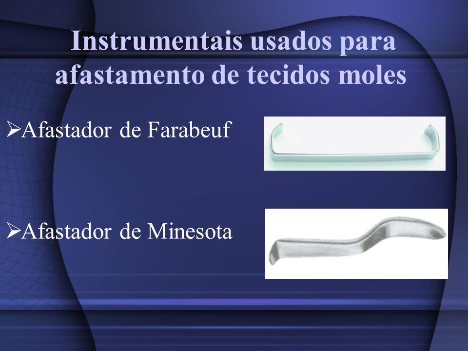 Instrumentais usados para afastamento de tecidos moles Afastador de Farabeuf Afastador de Minesota