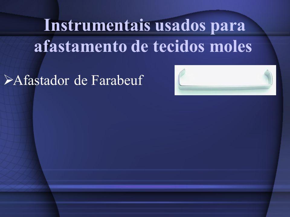 Instrumentais usados para afastamento de tecidos moles Afastador de Farabeuf