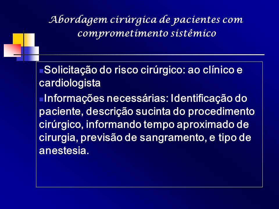 Solicitação do risco cirúrgico: ao clínico e cardiologista Informações necessárias: Identificação do paciente, descrição sucinta do procedimento cirúr