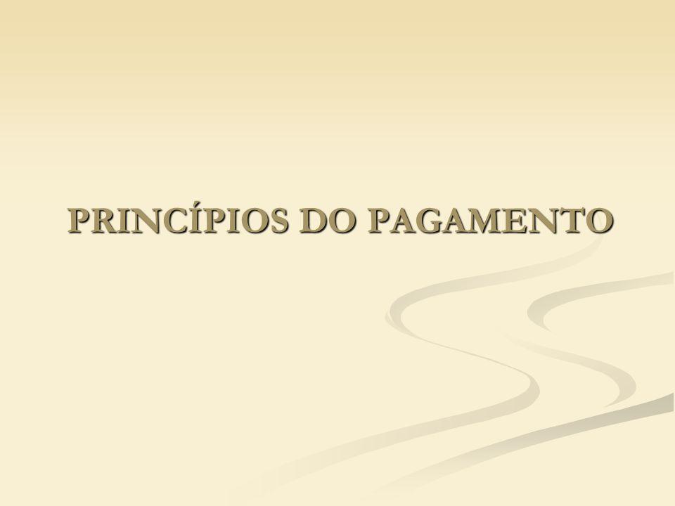 PRINCÍPIOS DO PAGAMENTO