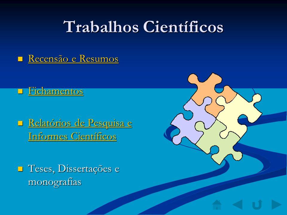 Trabalhos Científicos Recensão e Resumos Recensão e Resumos Recensão e Resumos Recensão e Resumos Fichamentos Fichamentos Fichamentos Relatórios de Pe