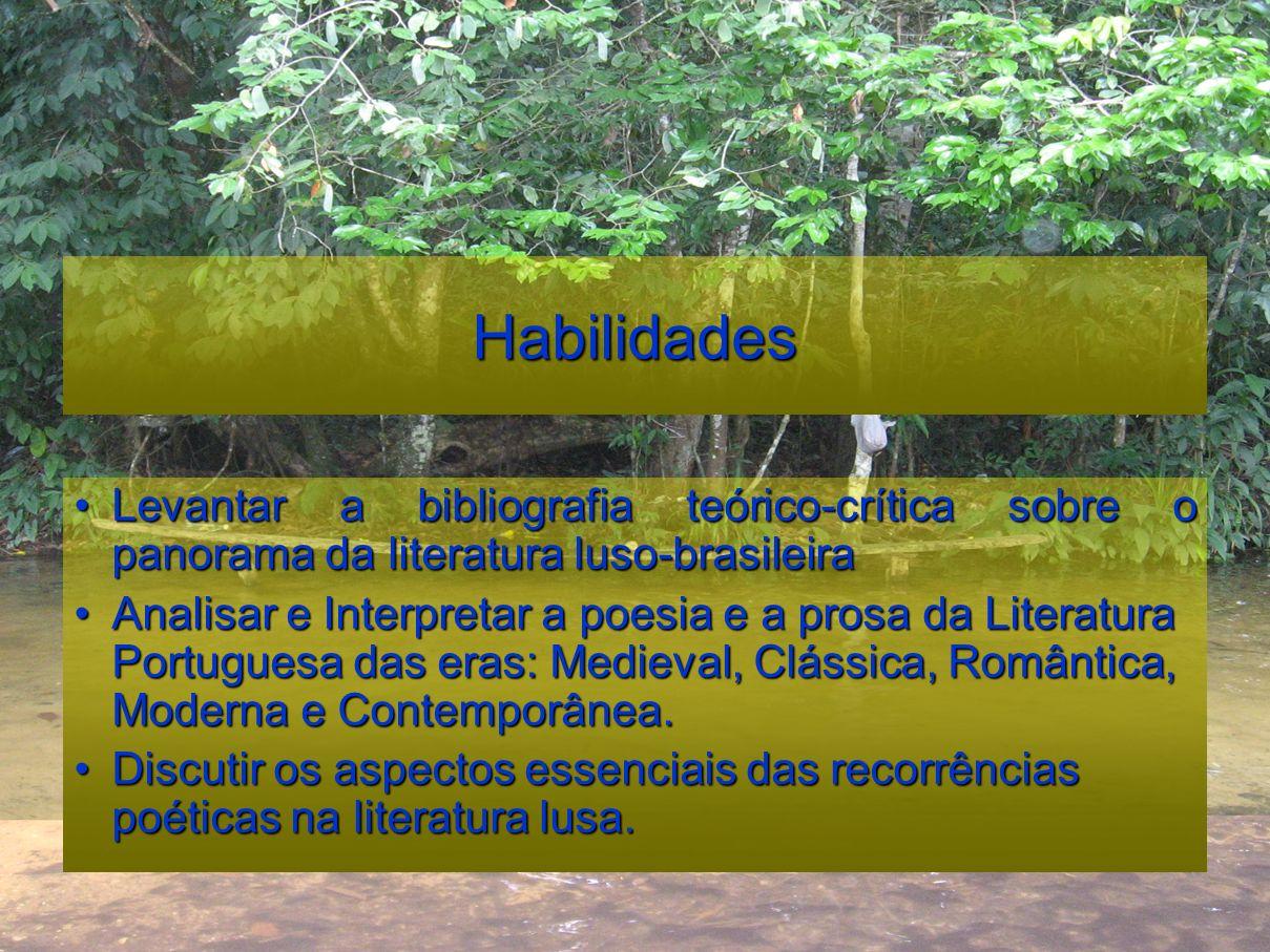 Habilidades Levantar a bibliografia teórico-crítica sobre o panorama da literatura luso-brasileiraLevantar a bibliografia teórico-crítica sobre o pano