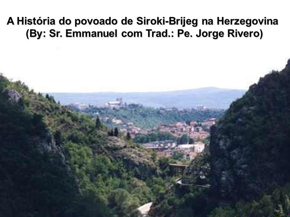 A História do povoado de Siroki-Brijeg na Herzegovina (By: Sr.