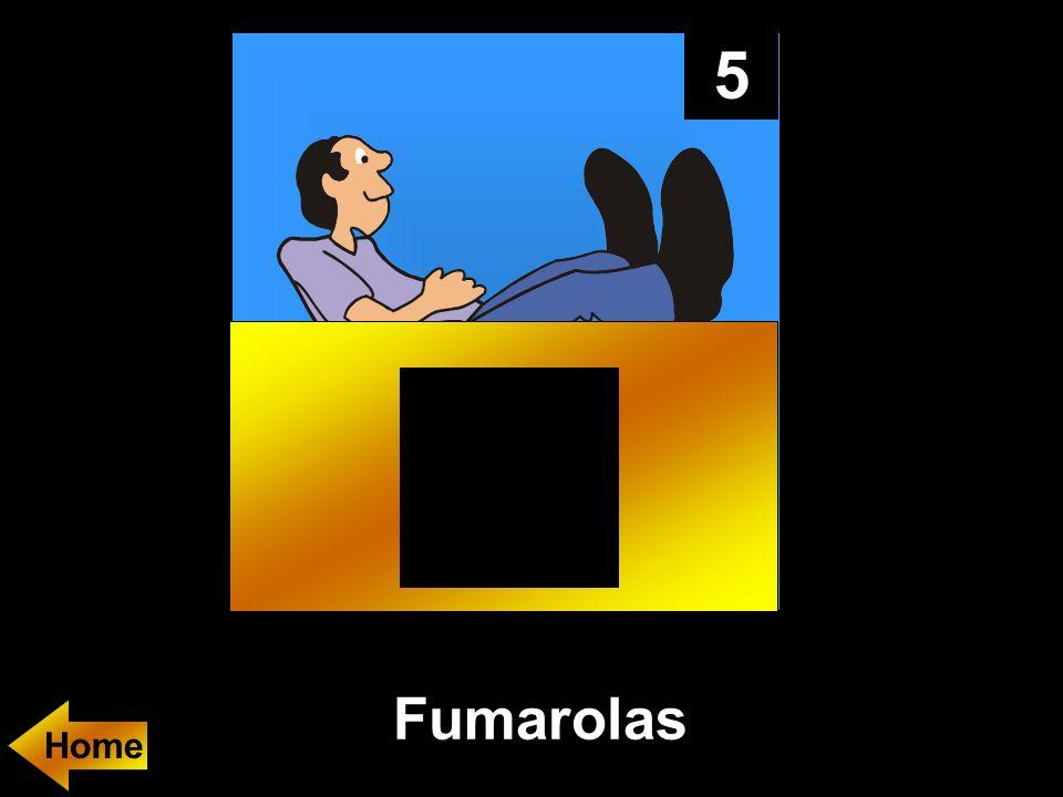 5 Fumarolas