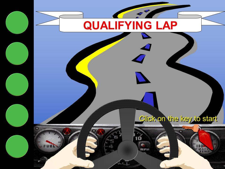 Qualifying Lap QUALIFYING LAP Click on the key to start