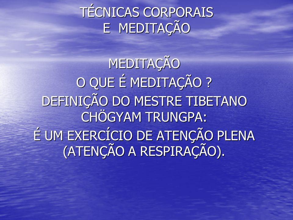 TÉCNICAS CORPORAIS E MEDITAÇÃO TÉCNICAS CORPORAIS E MEDITAÇÃO 3- MEDITAÇÃO CAMINHANDO 3- MEDITAÇÃO CAMINHANDO MEDITAÇÃO ZEN BUDISTA: UMA DAS TÉCNICAS DESSA CORRENTE DO BUDISMO É A MEDITAÇÃO ANDANDO DO MONGE THICH NHÂT HANH.