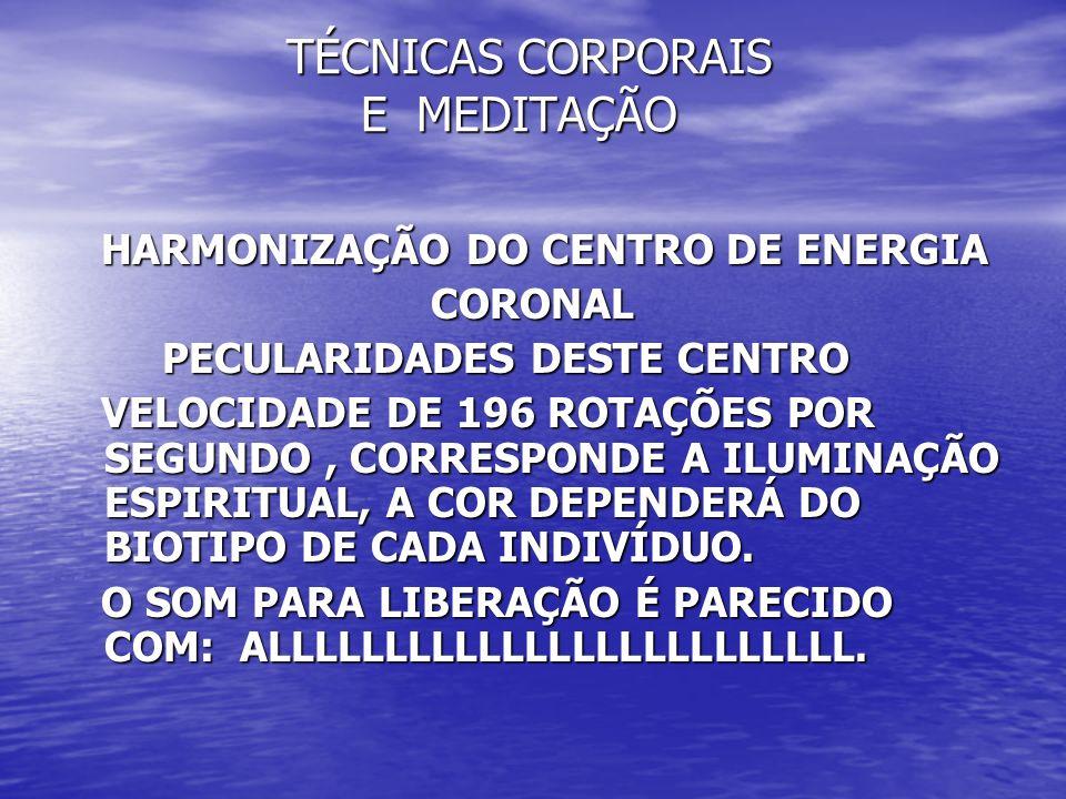 HARMONIZAÇÃO DO CENTRO DE ENERGIA HARMONIZAÇÃO DO CENTRO DE ENERGIA CORONAL CORONAL PECULARIDADES DESTE CENTRO PECULARIDADES DESTE CENTRO VELOCIDADE D