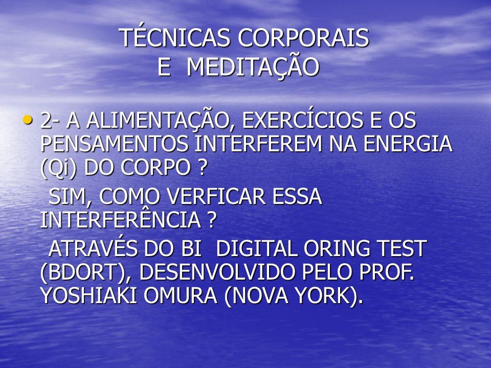 TÉCNICAS CORPORAIS E MEDITAÇÃO TÉCNICAS CORPORAIS E MEDITAÇÃO 3- EXISTE ALGUMA MANEIRA DE LIMPAR-SE TODOS OS DIAS .