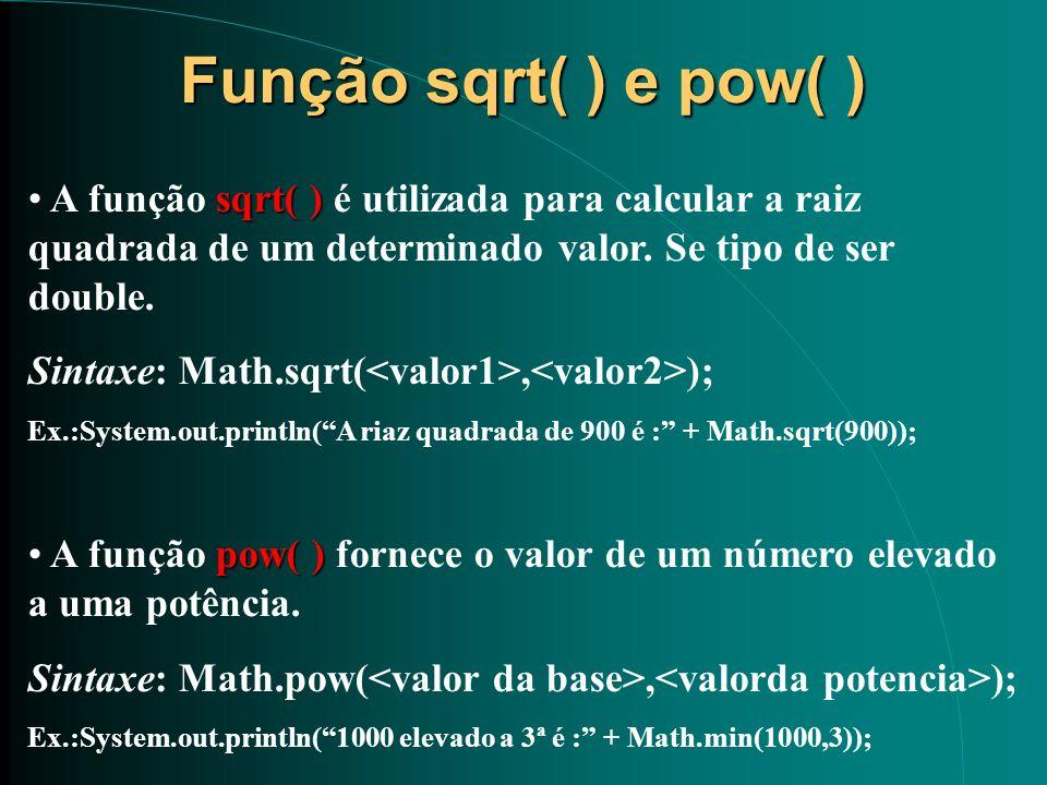 Função sqrt( ) e pow( ) sqrt( ) A função sqrt( ) é utilizada para calcular a raiz quadrada de um determinado valor. Se tipo de ser double. Sintaxe: Ma