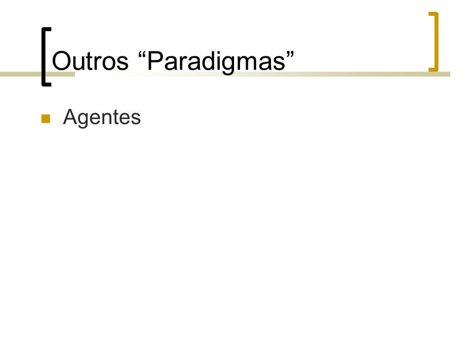 Outros Paradigmas Agentes