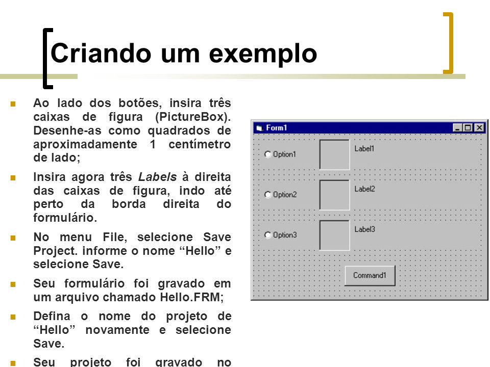 Criando um exemplo Ao lado dos botões, insira três caixas de figura (PictureBox).