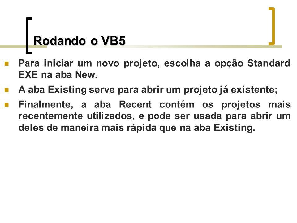 Para iniciar um novo projeto, escolha a opção Standard EXE na aba New.