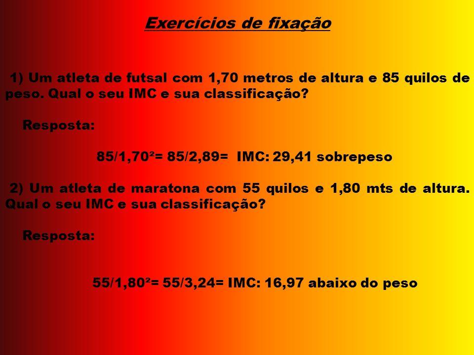 Classificação do Índice Abaixo de 15 = Anoréxico Entre 15 a 20 = Abaixo do peso Entre 20,1 a 25 = Saudável Entre 25,1 a 30 = Sobre peso Entre 30,1 a 4