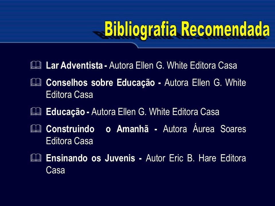 Lar Adventista - Autora Ellen G. White Editora Casa Conselhos sobre Educação - Autora Ellen G. White Editora Casa Educação - Autora Ellen G. White Edi