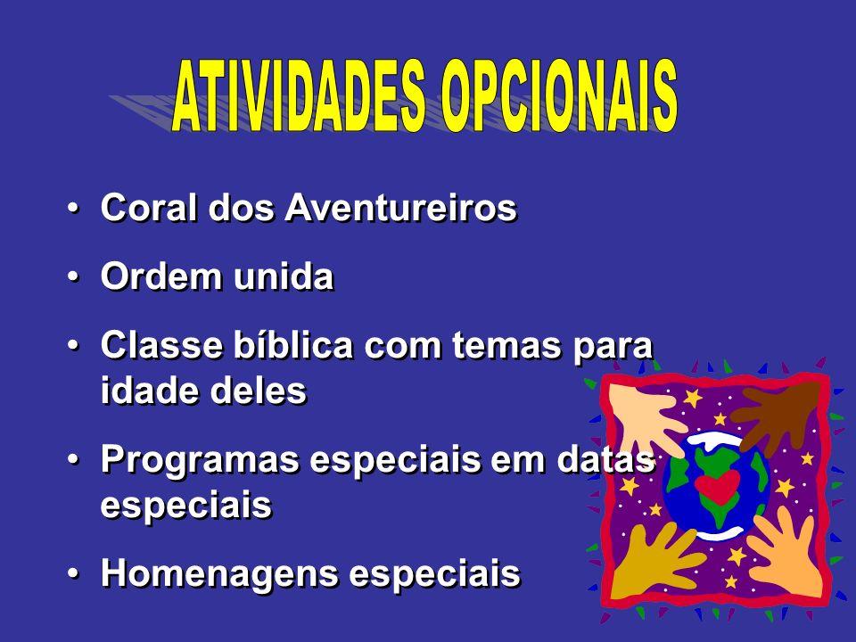 Coral dos Aventureiros Ordem unida Classe bíblica com temas para idade deles Programas especiais em datas especiais Homenagens especiais Coral dos Ave