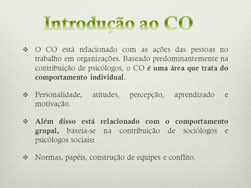 O CO está relacionado com as ações das pessoas no trabalho em organizações. Baseado predominantemente na contribuição de psicólogos, o CO é uma área q