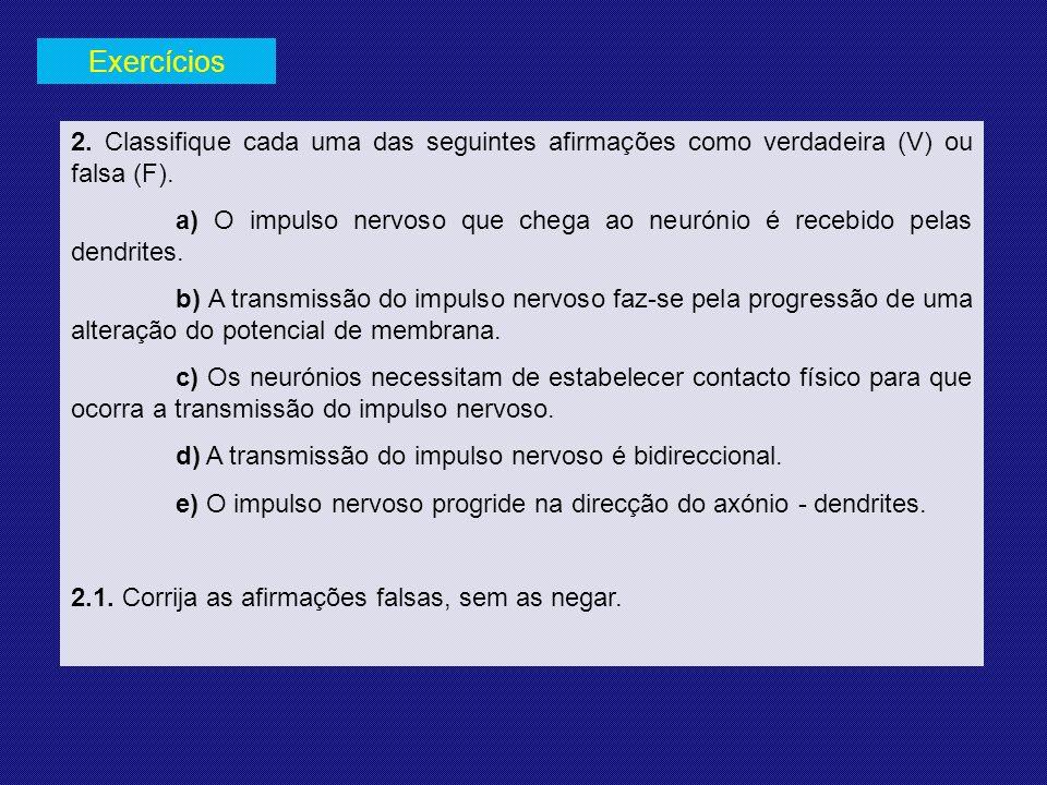 2.Classifique cada uma das seguintes afirmações como verdadeira (V) ou falsa (F).