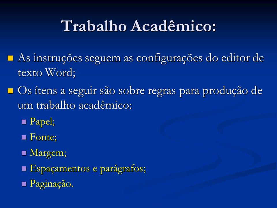 Trabalho Acadêmico: As instruções seguem as configurações do editor de texto Word; As instruções seguem as configurações do editor de texto Word; Os í