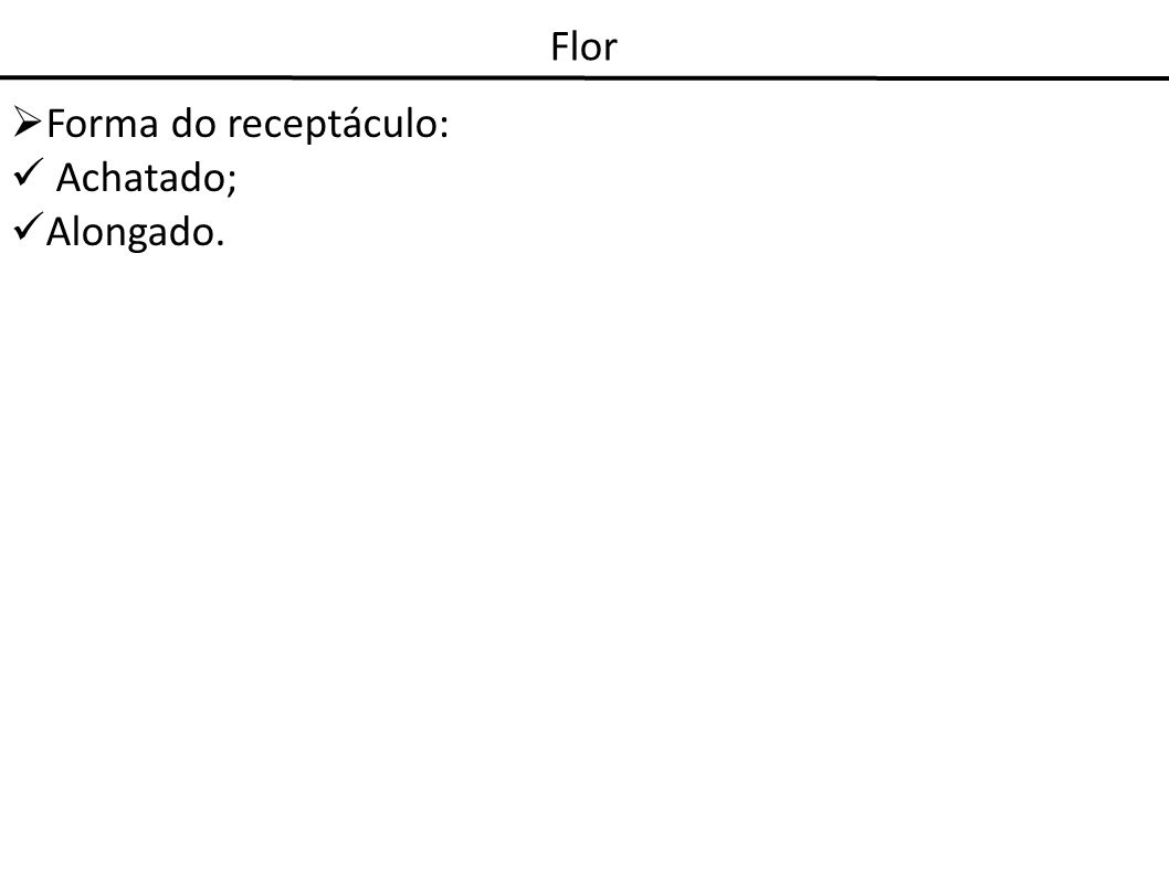 Flor Perianto: Conceito: constituído pelos elementos florais mais externos e estéreis: cálice e corola.