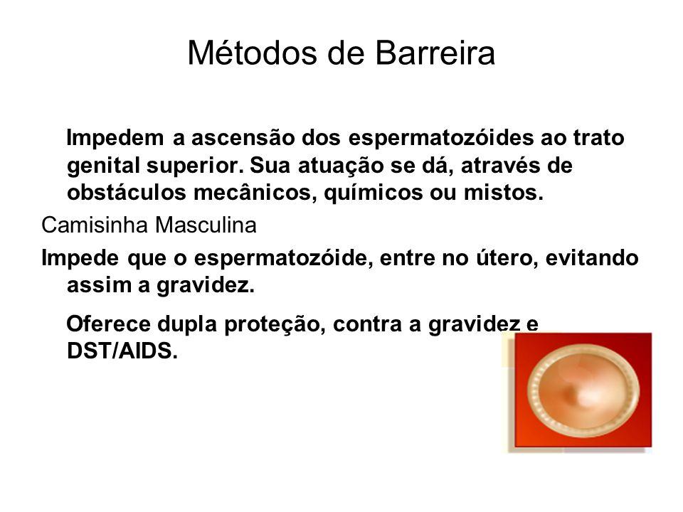 Métodos de Barreira Impedem a ascensão dos espermatozóides ao trato genital superior. Sua atuação se dá, através de obstáculos mecânicos, químicos ou