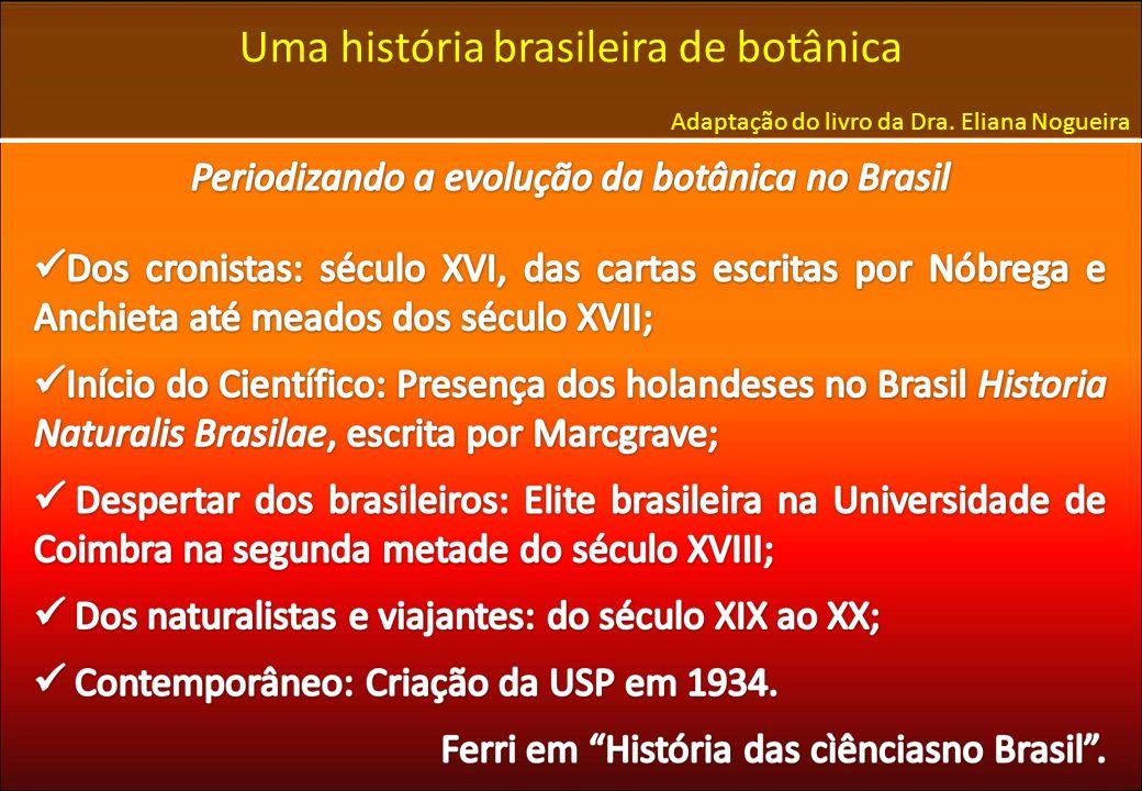 Uma história brasileira de botânica Adaptação do livro da Dra. Eliana Nogueira